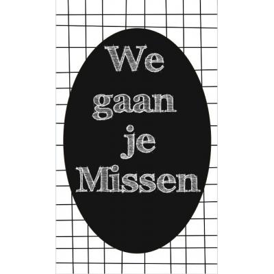 75.Klein bedank kaartje met tekst ''We gaan je missen'' 5 bij 8.5 cm.